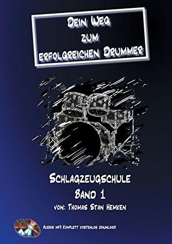 Dein Weg zum erfolgreichen Drummer Band 1: Schlagzeugschule Band 1 Thomas Stan Hemken