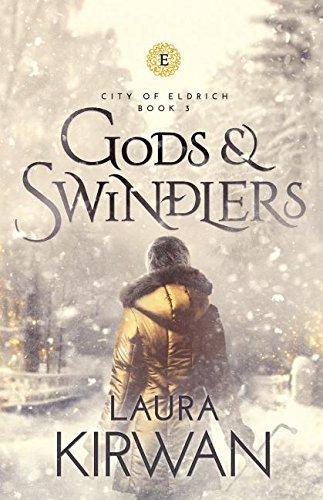 Gods and Swindlers  by  Laura Kirwan