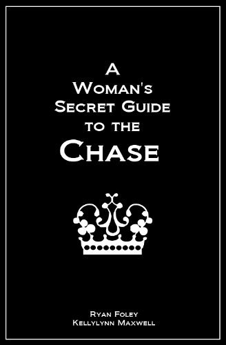 A Womans Secret Guide to the Chase Kellylynn Maxwell