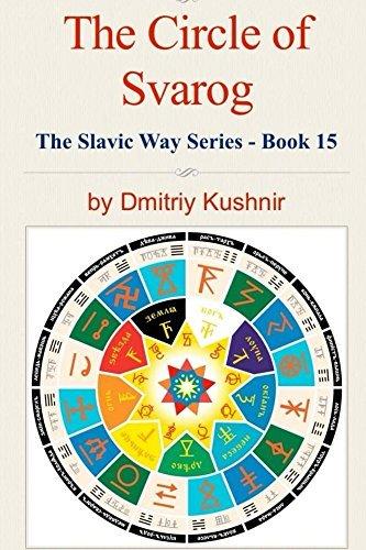 The Circle of Svarog (The Slavic Way Book 15) Dmitriy Kushnir