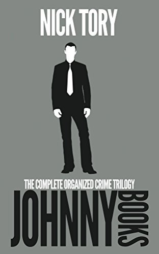 Johnny Books: The Complete Organized Crime Trilogy  by  Nick Tory