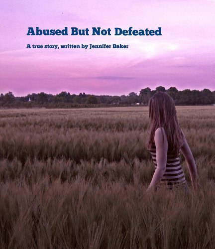 Abused But Not Defeated Allie Baker