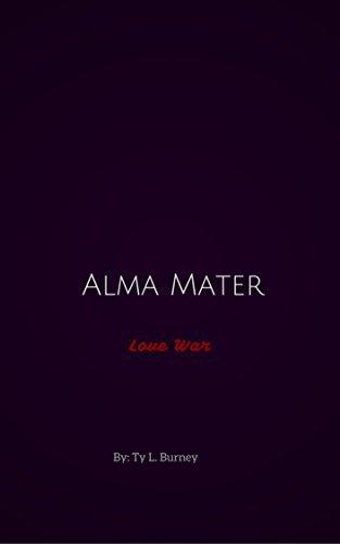 Alma Mater: Love War Ty Lamar Burney
