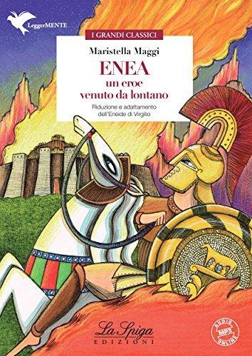 Enea. Un eroe venuto da lontano  by  Maristella Maggi