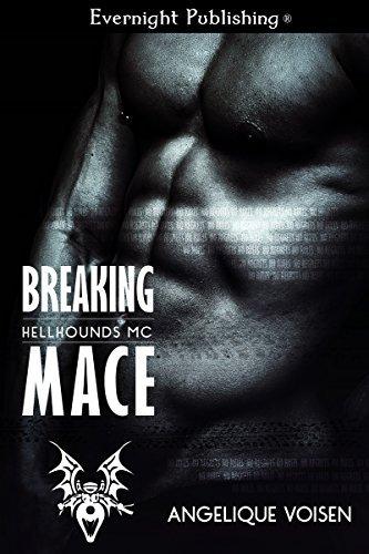 Breaking Mace (Hellhounds MC Book 2)  by  Angelique Voisen