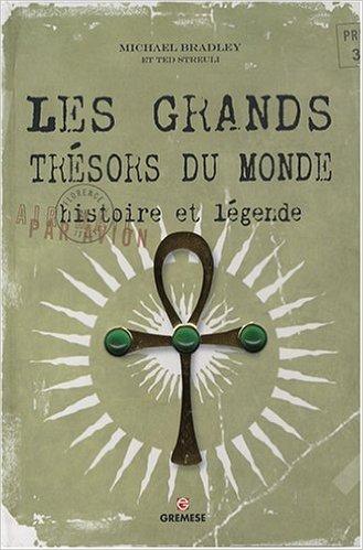 Les grands trésors du monde : Histoire et légende  by  Michael Bradley