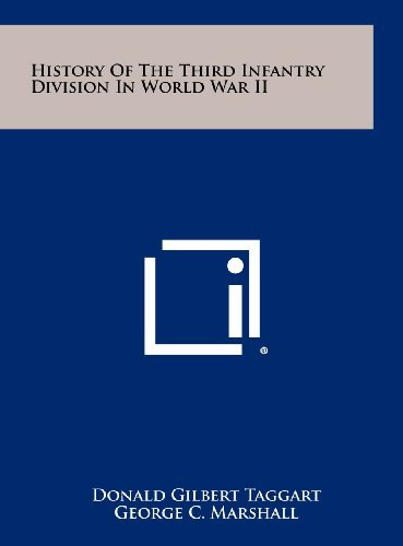 History Of The Third Infantry Division In World War II  by  Donald Gilbert Taggart