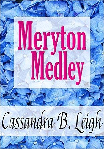 Meryton Medley: Four Pride and Prejudice Novelettes  by  Cassandra B. Leigh