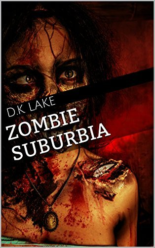 Zombie Suburbia  by  D.K Lake