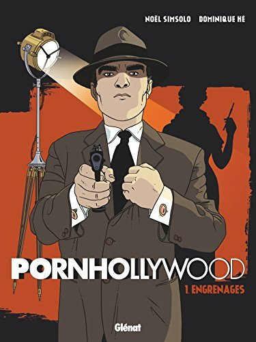 Pornhollywood Tome 1 : Engrenages Noël Simsolo