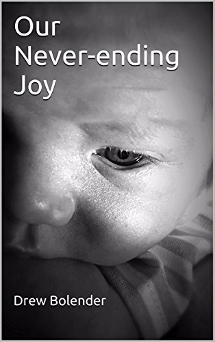 Our Never-ending Joy (My Baby and Me Book 1)  by  Drew Bolender