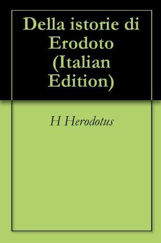 Della istorie di Erodoto  by  H Herodotus