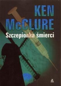 Szczepionka śmierci  by  Ken McClure