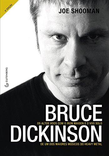 Bruce Dickinson: Os altos voos com o Iron Maiden e o voo solo de um dos maiores músicos do heavy metal Joe Shooman