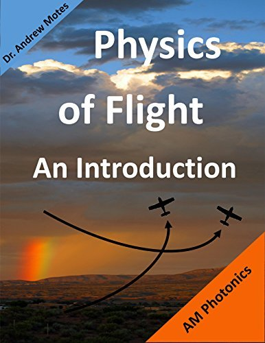 Physics of Flight: An Introduction Andrew Motes