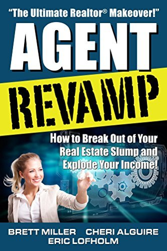 Agent Revamp: How to Break Out of Your Real Estate Slump and Explode Your Income! Cheri Alguire