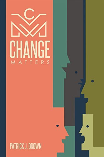 Change Matters  by  Patrick Brown