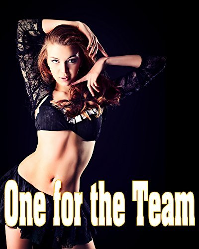 One for the Team... Yes, THAT Kind of Story -- Blush Worthy Short Romance Stories  by  Janie Jingle
