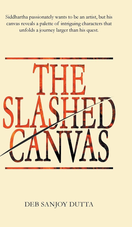 The Slashed Canvas Deb Sanjoy Dutta