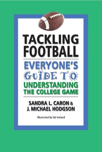 Tackling Football: Everyones Guide to Understanding the College Game  by  J. Michael Hodgson
