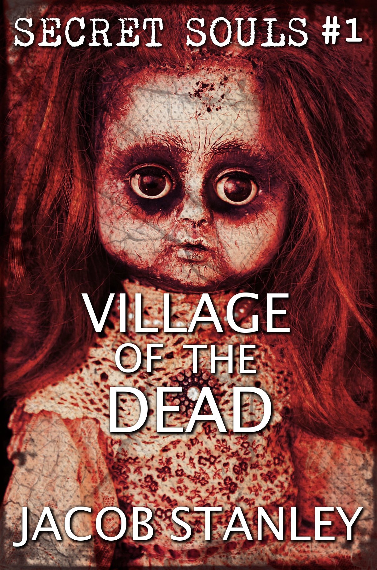 Village of the Dead (Secret Souls #1) Jacob Stanley