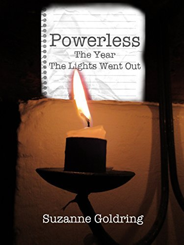 Powerless - the year the lights went out  by  Suzanne Goldring
