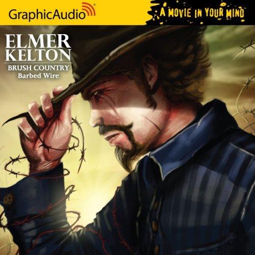 Elmer Kelton - Brush Country (1 of 2) - Barbed Wire  by  Elmer Kelton