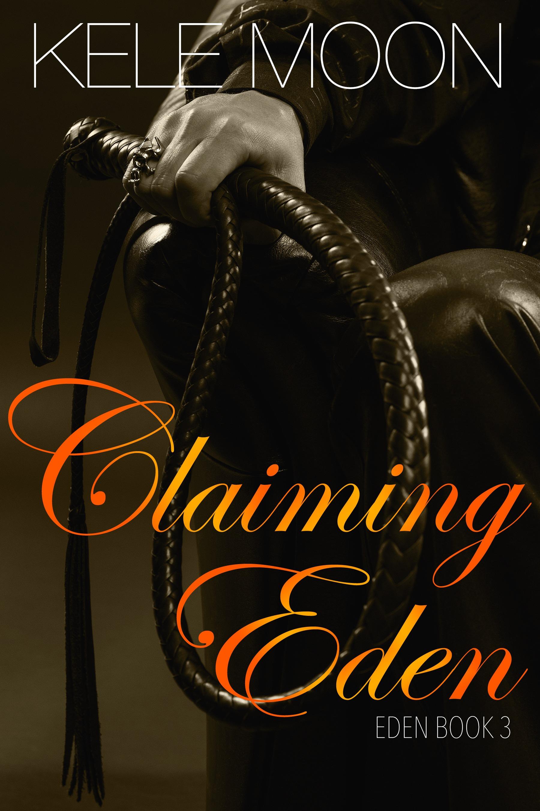 Claiming Eden (Eden, #3) Kele Moon