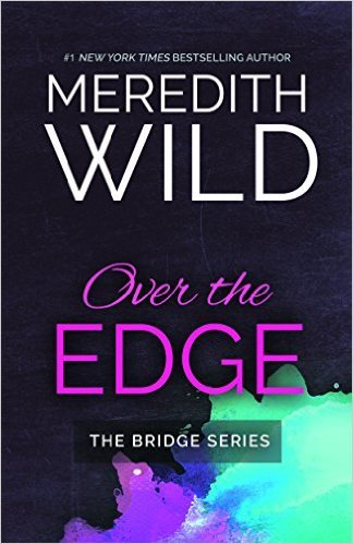 Over the Edge (Bridge, #3)  by  Meredith Wild