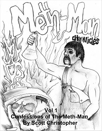 Confessions of The Meth-Man (Meth-Man Chronicles Book 1) Scott Christopher