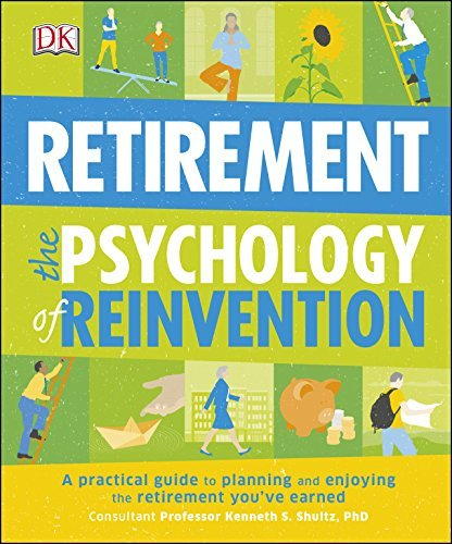 Retirement The Psychology Of Reinvention Kenneth Schultz