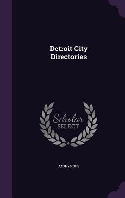 Detroit City Directories  by  Anonymous