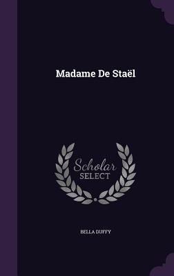 Madame de Stael Bella Duffy