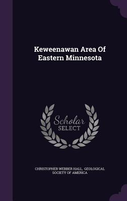 Keweenawan Area of Eastern Minnesota Christopher Webber Hall