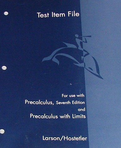 Test Item File for use with Precalculus and Precalculus with Limits, 7th LARSON/HOSTETLER