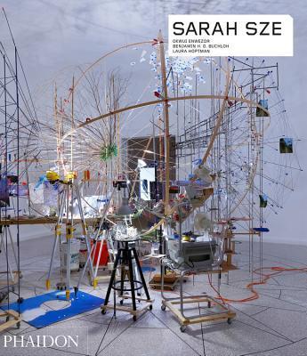 Sarah Sze  by  Benjamin H D Buchloh