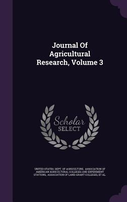 Journal of Agricultural Research, Volume 3  by  United States Dept of Agriculture