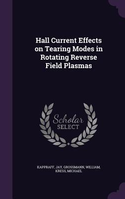 Hall Current Effects on Tearing Modes in Rotating Reverse Field Plasmas Jay Kappraff