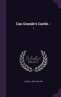 Can Grandes Castle. --  by  Amy Lowell