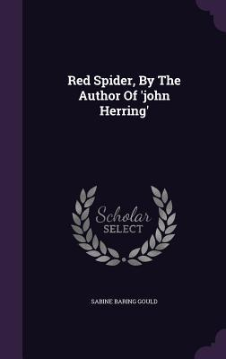 Red Spider,  by  the Author of John Herring by Sabine Baring-Gould
