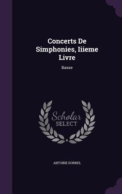 Concerts de Simphonies, Iiieme Livre: Basse  by  Antoine Dornel