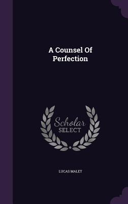 A Counsel of Perfection  by  Lucas Malet