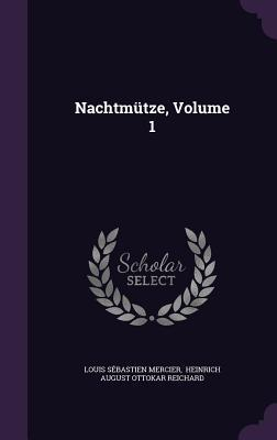 Nachtmutze, Volume 1 Louis-Sébastien Mercier