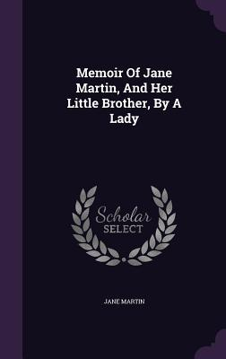 Memoir of Jane Martin, and Her Little Brother,  by  a Lady by Jane Martin