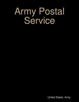 Army Postal Service  by  United States Army