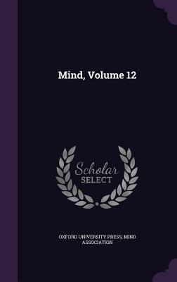 Mind, Volume 12 Oxford University Press