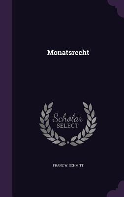 Monatsrecht  by  Franz W Schmitt
