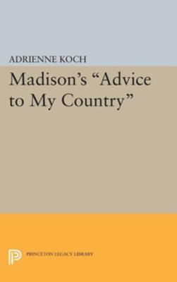 Madisons Advice to My Country Adrienne Koch