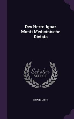 Des Herrn Ignaz Monti Medicinische Dictata Ignazio Monti