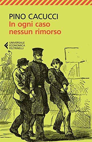 In ogni caso nessun rimorso (Universale economica) Pino Cacucci